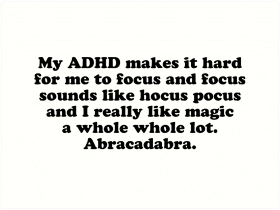 ADHD makes it hard to focus hocus pocus Neo de Bono ADHD volwassenen